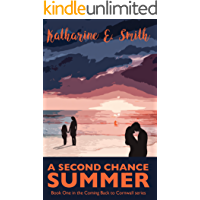 A Second Chance Summer: Classic, contemporary romance. Feel-good & funny, guaranteed to leave you smiling. (Coming Back…