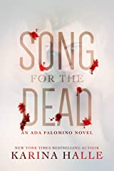 Song for the Dead: An Ada Palomino Novel Kindle Edition
