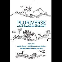 Pluriverse: A Post–Development Dictionary (English Edition)