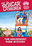 The Amusement Park Mystery (The Boxcar Children Mysteries Book 25)