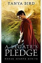 A Legate's Pledge (Roman Hearts Book 3) Kindle Edition