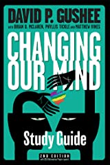Study Guide for Changing Our Mind: A pastor helps classes and small groups study David P. Gushee's book about the Christian acceptance of LGBT men and women Kindle Edition