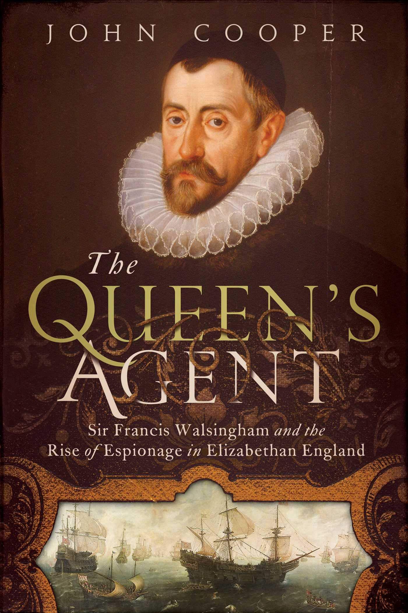 The Queens Agent: Sir Francis Walsingham and the Rise of Espionage in Elizabethan England: Amazon.es: Cooper, John: Libros en idiomas extranjeros