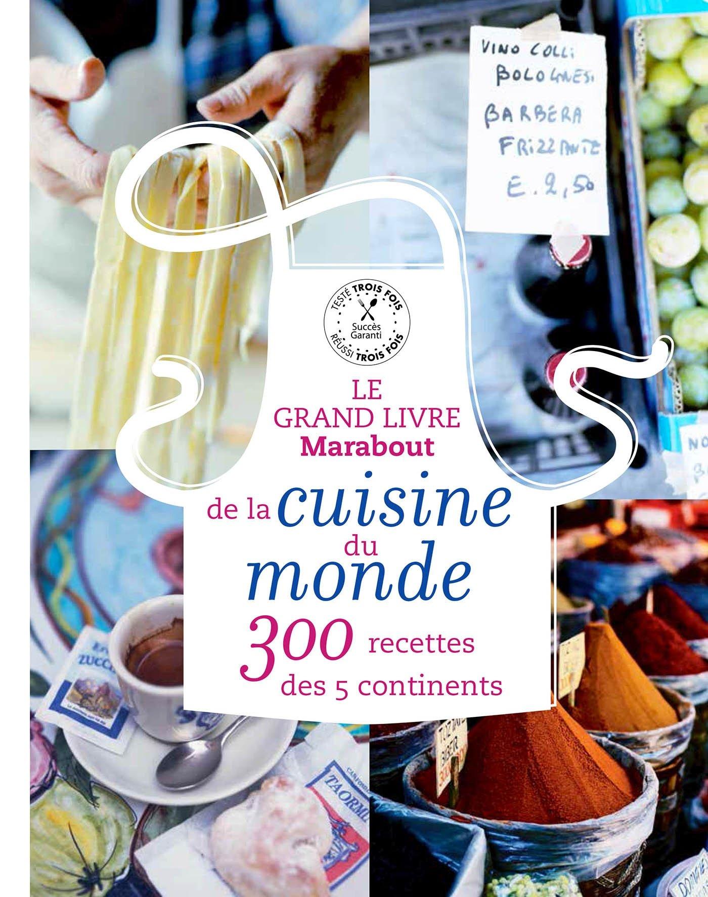 Grand Livre Marabout De La Cuisine Du Monde Le 300 Recettes Des