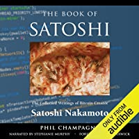 The Book of Satoshi: The Collected Writings of Bitcoin Creator Satoshi Nakamoto, 1st Edition