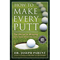 How to Make Every Putt: The Secret to Winning Golf's Game Within the Game (English Edition)