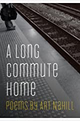A Long Commute Home: Poems Kindle Edition