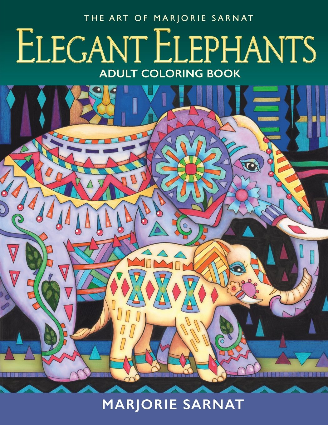 Amazon The Art Of Marjorie Sarnat Elegant Elephants Adult Coloring Book 9780989318983 Books