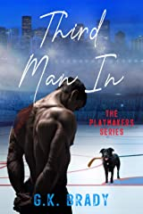 Third Man In: An Enemies-to-Lovers Sports Romance (The Playmakers Series Hockey Romances Book 2) Kindle Edition