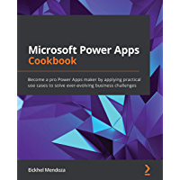 Microsoft Power Apps Cookbook: Become a pro Power Apps maker by applying practical use cases to solve ever-evolving…