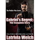 Gabriel's Regret:: The Complete Story (The Medlov Men Series Book 4)