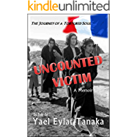 Uncounted Victim: The Journey of a Tortured Soul - A Memoir