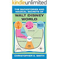 The Backstories and Magical Secrets of Walt Disney World: Main Street, U.S.A, Liberty Square, and Frontierland [Volume 1] (Walt Disney World Backstories)