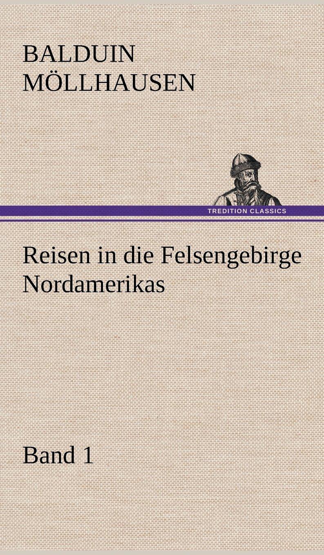 Download Reisen in Die Felsengebirge Nordamerikas - Band 1 (German Edition) PDF