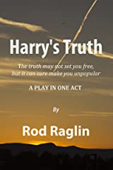 Harry's Truth: A Play in One Act Kindle Edition