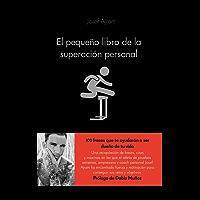 El pequeño libro de la superación personal: Échale gasolina a tu cerebro y consigue todo lo que te propongas (Spanish Edition)