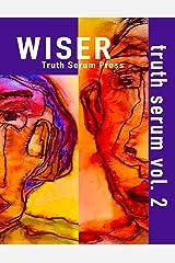 Wiser Truth Serum Vol. 2 Kindle Edition