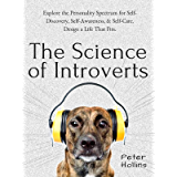 The Science of Introverts: Explore the Personality Spectrum for Self-Discovery, Self-Awareness, & Self-Care. Design a…