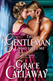 The Gentleman Who Loved Me (Heart of Enquiry Book 6)