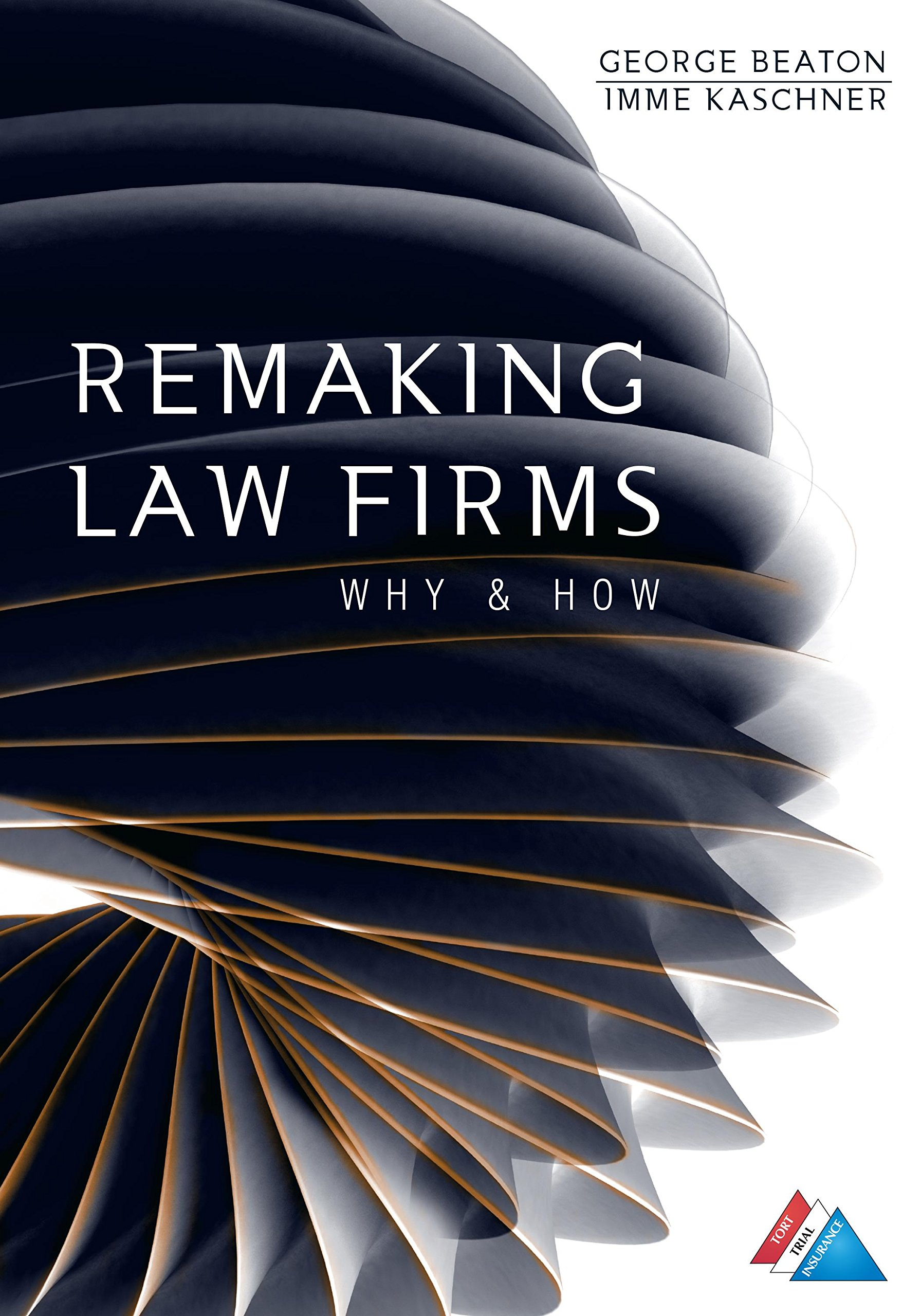 Remaking Law Firms: Why and How
