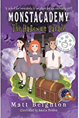 The Halloween Parade: A monstrously funny mystery for children (Monstacademy Book 1) Kindle Edition