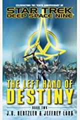 Star Trek: Deep Space Nine: The Left Hand of Destiny Book Two Kindle Edition