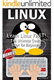 LINUX: Learn Linux FAST! Ultimate Course Book for Beginners (Includes Practice Activities) (English Edition)
