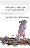 Writing Ethereum Smart Contracts: Hands-on Step by Step Guide (English Edition)