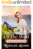 Mail Order Bride: Sweetheart of the West: Sweet, Clean, Inspirational Western Historical Romance