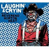 Laughin' and Cryin' with Reverend Horton Heat