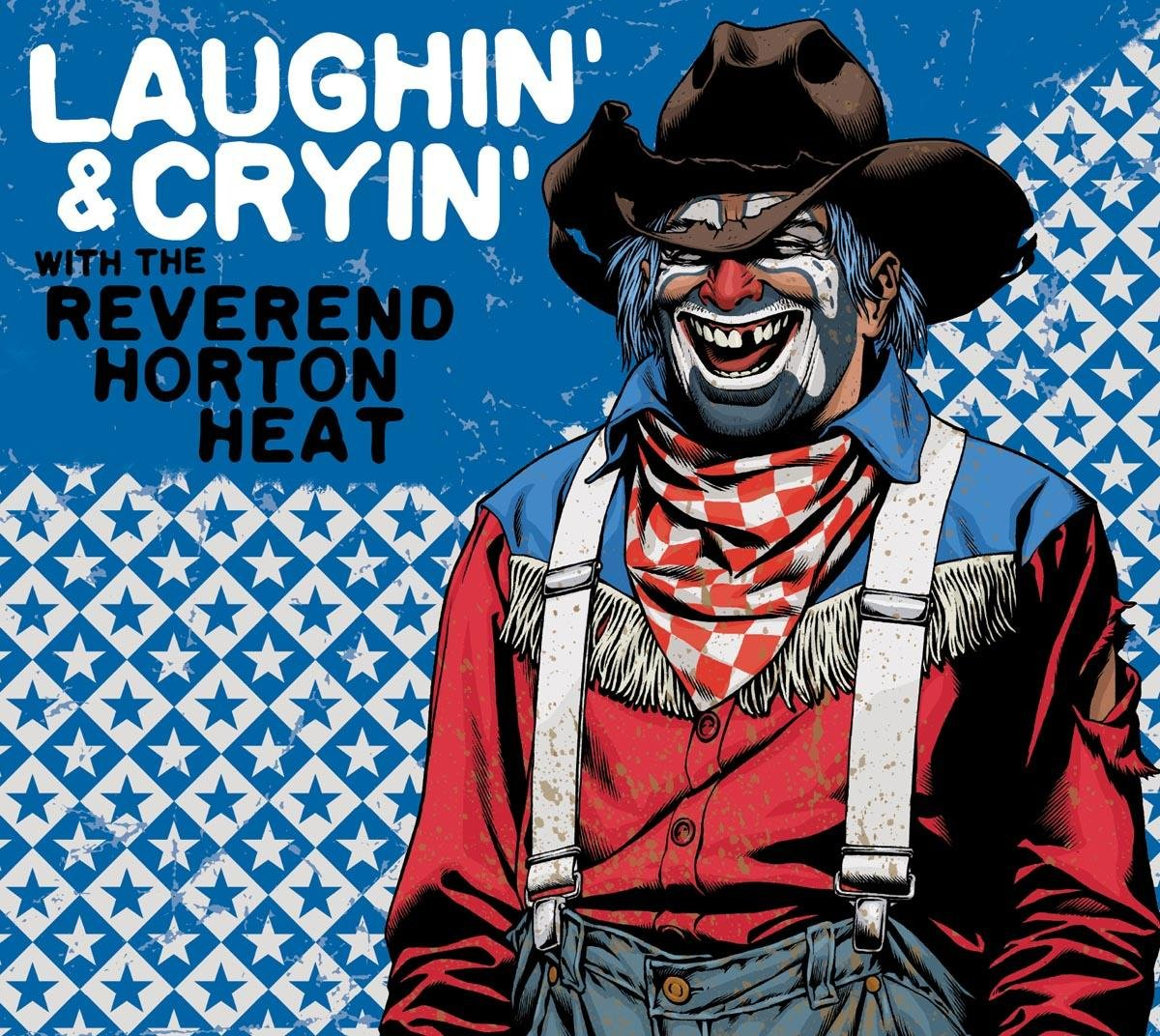 CD : The Reverend Horton Heat - Laughin' And Cryin' With Reverend Horton Heat (Digipack Packaging)