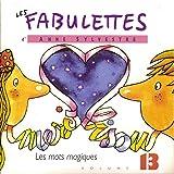 Les Fabulettes, vol. 13 : Les mots magiques