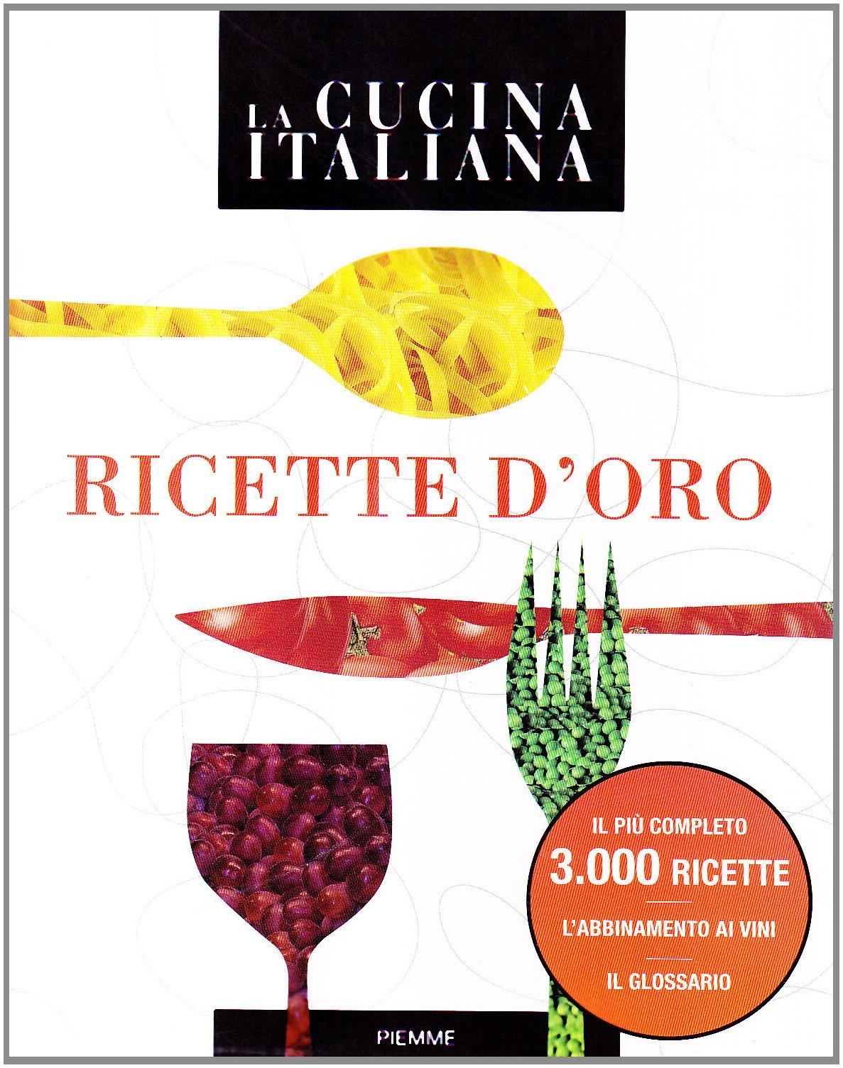 La Cucina Italiana Ricette D Oro A Bay 9788856610093 Books