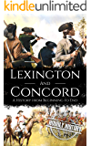 Battles of Lexington and Concord: A History from Beginning to End (American Revolutionary War)