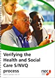 Verifying the Health and Social Care S/NVQ Process: Level 4 Verifier