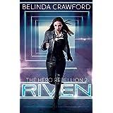 Riven (The Hero Rebellion Book 2)