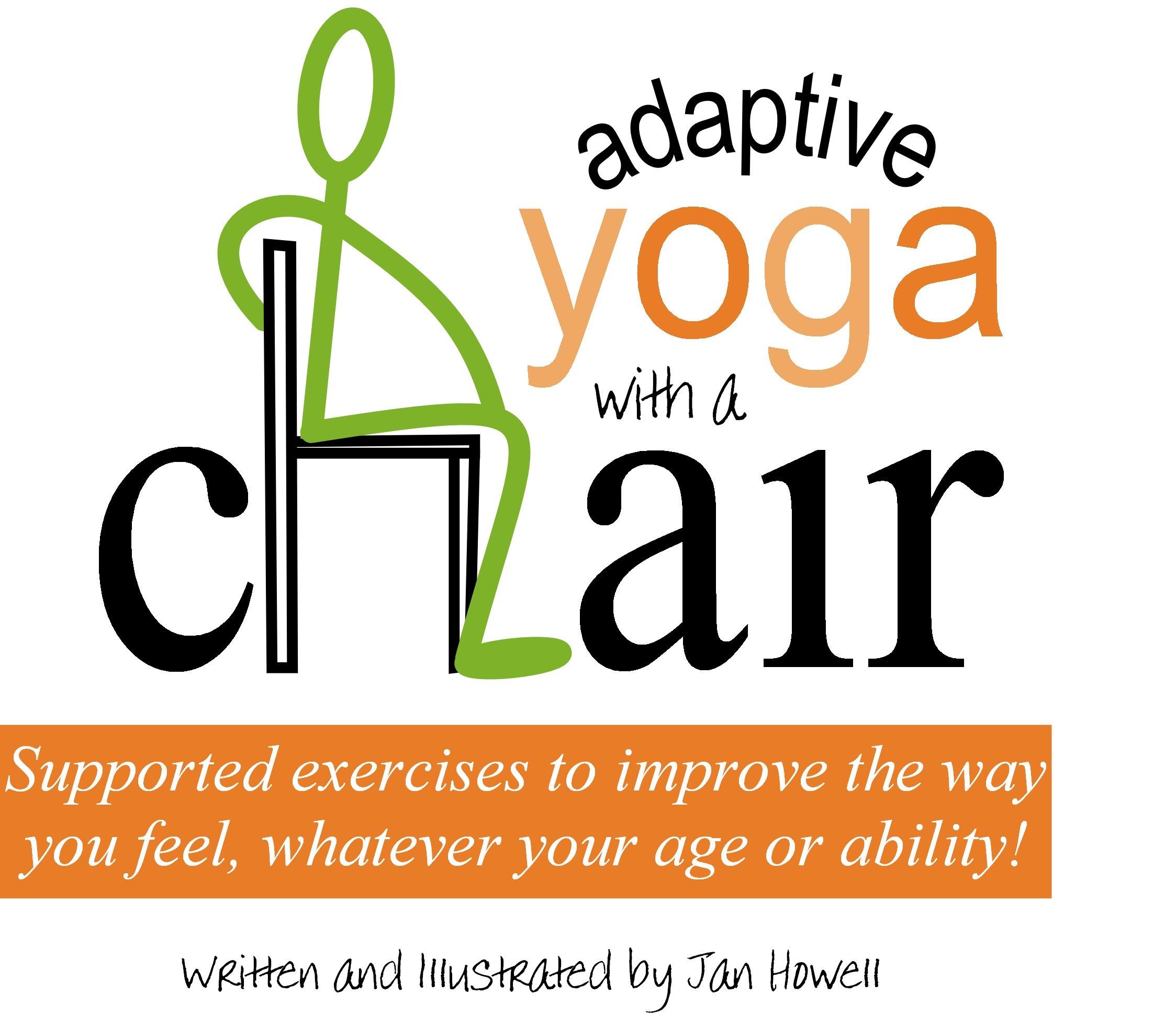 Adaptive Yoga with a Chair Jan Howell Amazon