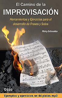 El Camino de la Improvisación: Herramientas y Ejercicios para el desarrollo de Frases y Solos