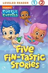 Five Fin-tastic Stories (Bubble Guppies) Kindle Edition