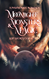 Moonlight, Monsters & Magic: A Paranormal Romance Sexy Shorts Collection