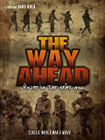 The Way Ahead: Classic World War II Movie