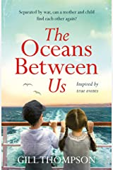 The Oceans Between Us: A gripping and heartwrenching novel of a mother's search for her lost child after WW2 Kindle Edition
