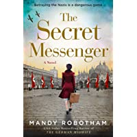 The Secret Messenger: Enthralling World War Two historical fiction from the USA Today bestselling author of The German…
