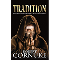 Tradition: Exploring the Roots of Church Traditions (English Edition)