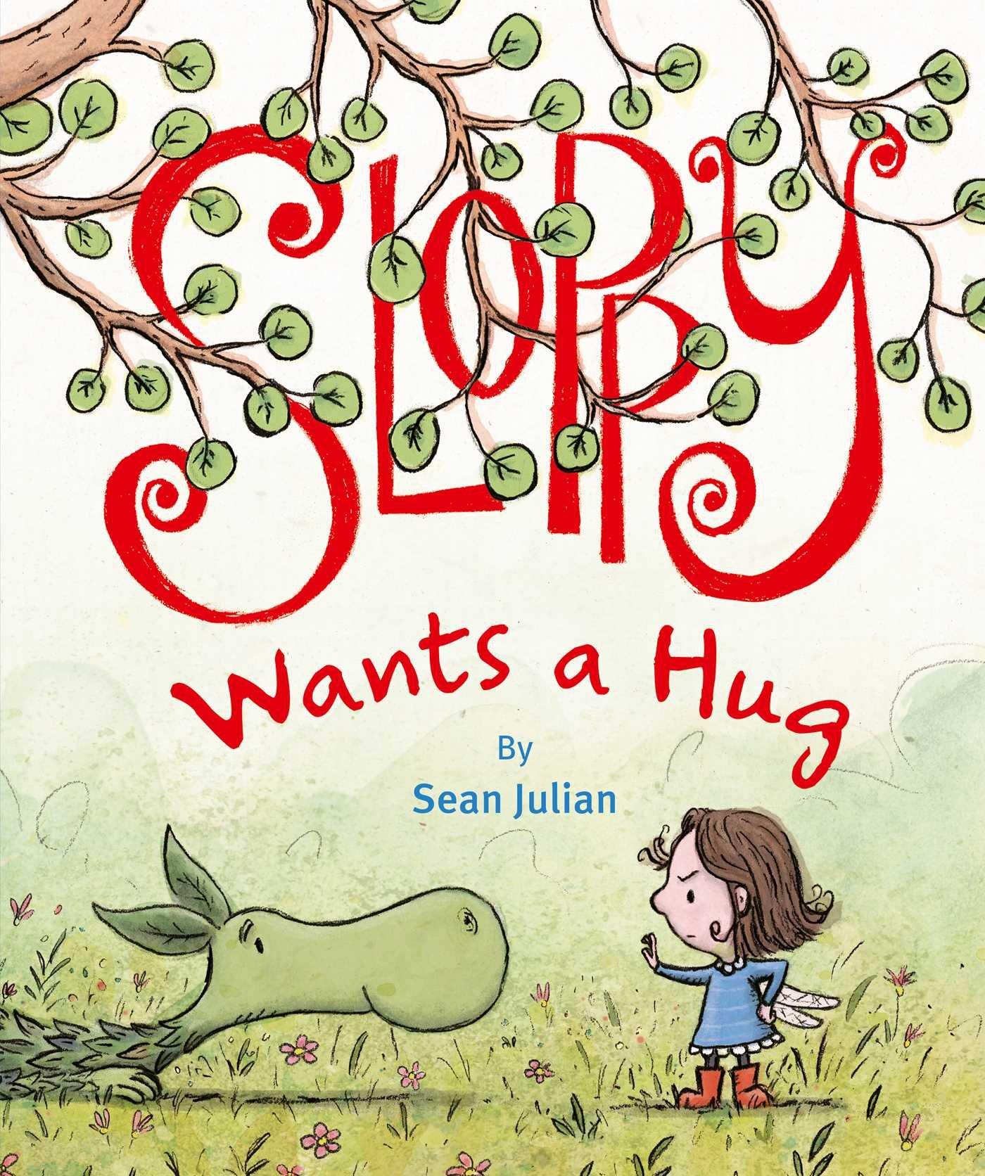 Sloppy Wants a Hug: Sean Julian: 9780735842731: Amazon.com: Books