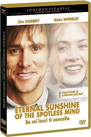 Se Mi Lasci Ti Cancello Eternal Sunshine Of The Spotless
