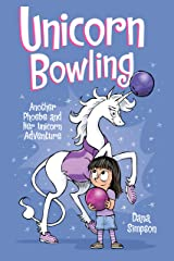 Unicorn Bowling (Phoebe and Her Unicorn Series Book 9): Another Phoebe and Her Unicorn Adventure Kindle Edition
