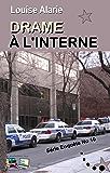 DRAME À L'INTERNE: Série Enquête no 10 (French Edition)