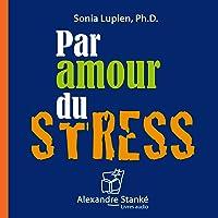 Par amour du stress: Des conclusions scientifiques. Une présentation facile