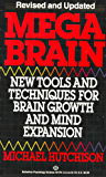 Mega Brain: New Tools And Techniques For Brain Growth And Mind Expansion